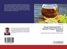 Copertina di Crop Improvement - I (Kharif Crops) Practical Manual
