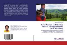 Bookcover of Rural Women and Children in Iran: Development etc. (With additions)