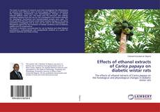 Bookcover of Effects of ethanol extracts of Carica papaya on diabetic wistar rats