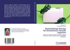 Обложка Bacteriophage therapy for Enterococcus faecalis organism