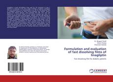 Copertina di Formulation and evaluation of fast dissolving films of linagliptin
