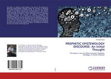 Bookcover of PROPHETIC EPISTEMOLOGY DISCOURSE: An Initial Thought