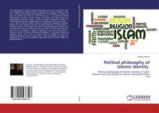 Bookcover of Political philosophy of Islamic identity