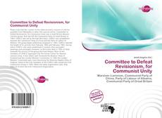 Bookcover of Committee to Defeat Revisionism, for Communist Unity