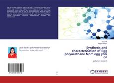 Bookcover of Synthesis and characterisation of Egg polyurethane from egg yolk oil
