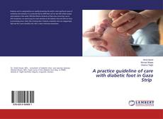 Bookcover of A practice guideline of care with diabetic foot in Gaza Strip