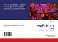 Bookcover of Neutrophils- Curators or Creators of Periodontal Disease