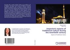Portada del libro de Important aspects of traditional culture during the twentieth century