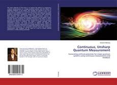 Portada del libro de Continuous, Unsharp Quantum Measurement