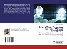 Bookcover of Fields of Nano-Technology for Future Mankind Development