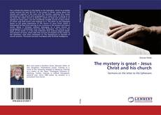 Copertina di The mystery is great - Jesus Christ and his church