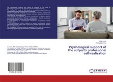 Bookcover of Psychological support of the subject's professional self-realization
