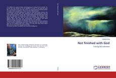 Bookcover of Not finished with God