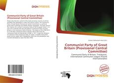 Bookcover of Communist Party of Great Britain (Provisional Central Committee)