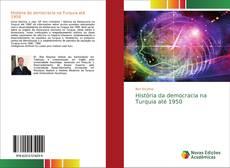 Bookcover of História da democracia na Turquia até 1950