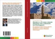 Abraão e a fé como relação absoluta com o Absoluto em Kierkegaard kitap kapağı
