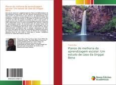 Обложка Planos de melhoria da aprendizagem escolar: Um estudo de caso da Unggai Bena