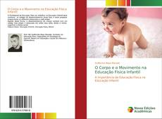 Capa do livro de O Corpo e o Movimento na Educação Física Infantil