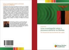 Capa do livro de Uma investigação sobre o processo eleitoral na Zâmbia