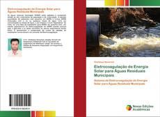 Bookcover of Eletrocoagulação de Energia Solar para Águas Residuais Municipais