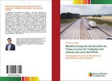 Portada del libro de Modelo Conjunto de Escolha de Casa e Local de Trabalho Um estudo de caso da GTHA