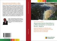 Bookcover of Desenvolvimento Petrolífero e o Meio Ambiente no Estado de Rivers, Nigéria