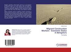 Bookcover of Migrant Construction Workers - Economic Status in Bengaluru