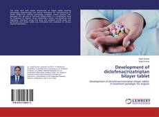 Copertina di Development of diclofenac/rizatriptan bilayer tablet