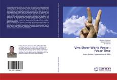 Bookcover of Viva Sheer World Peace : Peace Time