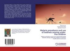 Portada del libro de Malaria prevalence and use of bednets among under-five children