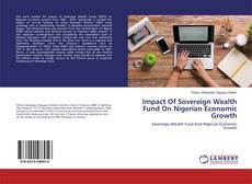 Bookcover of Impact Of Sovereign Wealth Fund On Nigerian Economic Growth