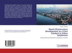 Обложка Road Infrastructure Development as a Core Catalyst in Urban Settlement