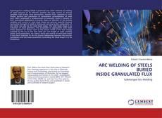 Обложка ARC WELDING OF STEELS BURIED INSIDE GRANULATED FLUX