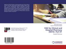Couverture de FAQ for Clinical and Hospital Pharmacy (0816). Part 01