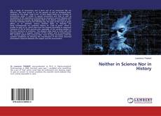 Bookcover of Neither in Science Nor in History
