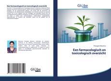 Bookcover of Een farmacologisch en toxicologisch overzicht