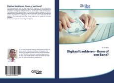 Couverture de Digitaal bankieren - Boon of een Bane?