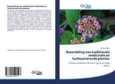 Beoordeling van traditionele medicinale en luchtzuiverende planten kitap kapağı
