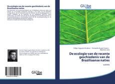 Bookcover of De ecologie van de recente geschiedenis van de Braziliaanse naties