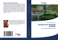 Bookcover of Gharial is een visetende krokodil