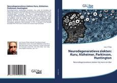 Neurodegeneratieve ziekten: Kuru, Alzheimer, Parkinson, Huntington的封面