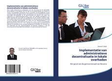Bookcover of Implementatie van administratieve decentralisatie in lokale overheden