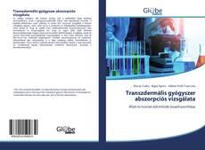 Borítókép a  Transzdermális gyógyszer abszorpciós vizsgálata - hoz