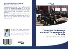 Couverture de Competitive Performance and Youth Entrepreneurship in Rwanda
