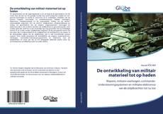Bookcover of De ontwikkeling van militair materieel tot op heden