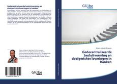 Bookcover of Gedecentraliseerde besluitvorming en doelgerichte leveringen in banken