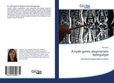 Couverture de A nyaki gerinc degeneratív betegségei