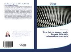 Bookcover of Over het vermogen van de lineaire dichro?de infraroodspectroscopie