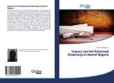 Bookcover of Impact van het Koloniaal Onderwijs in Noord-Nigeria