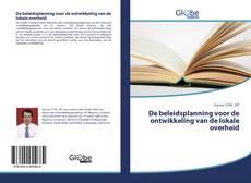 Bookcover of De beleidsplanning voor de ontwikkeling van de lokale overheid